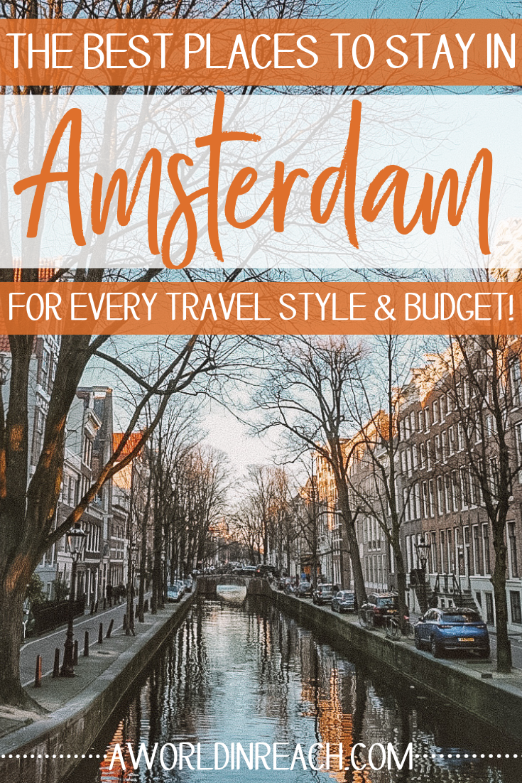 The Best Places to Stay in Amsterdam: Choices for Every Travel Style